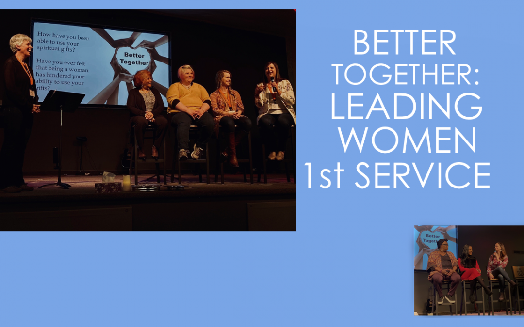 Better Together: Leading Women (1st Service)