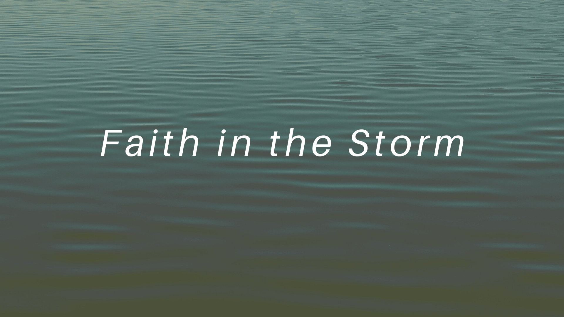 Faith in the Storm