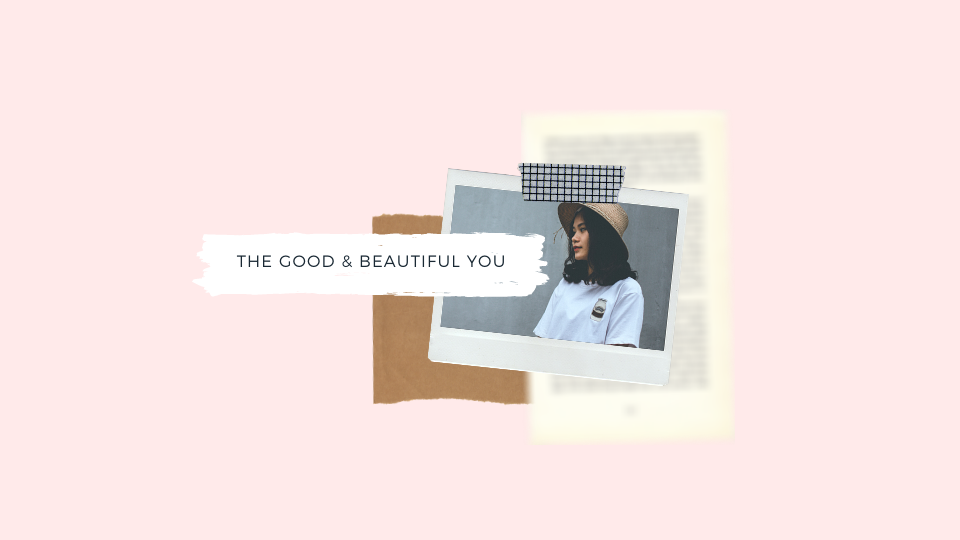 The Good & Beautiful You